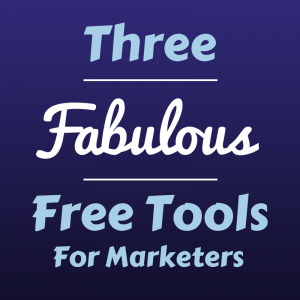 3 Free Tools For Marketers