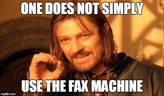 One does not simply use the fax machine meme