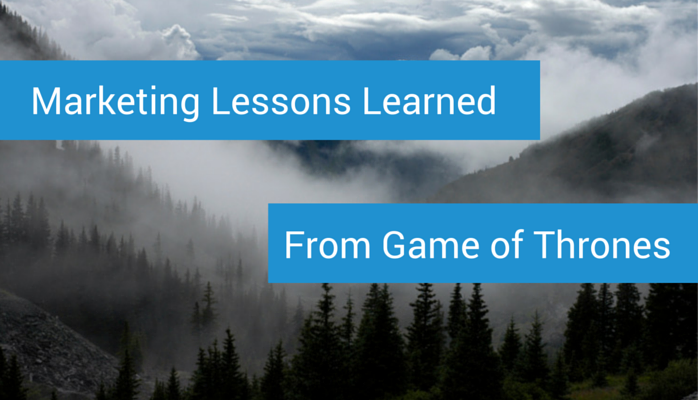 Marketing Lessons Learned From Game Of Thrones